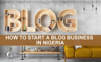 HOW-TO-START-A-BLOG-BUSINESS-IN-NIGERIA