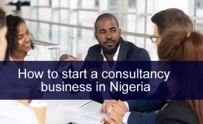 HOW-TO-START-A-CONSULTANCY-BUSINESS-IN-NIGERIA-1