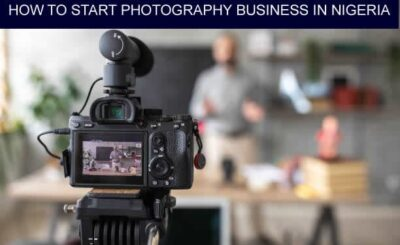 HOW-TO-START-PHOTOGRAPHY-BUSINESS-IN-NIGERIA